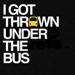 Thrown Under A Bus